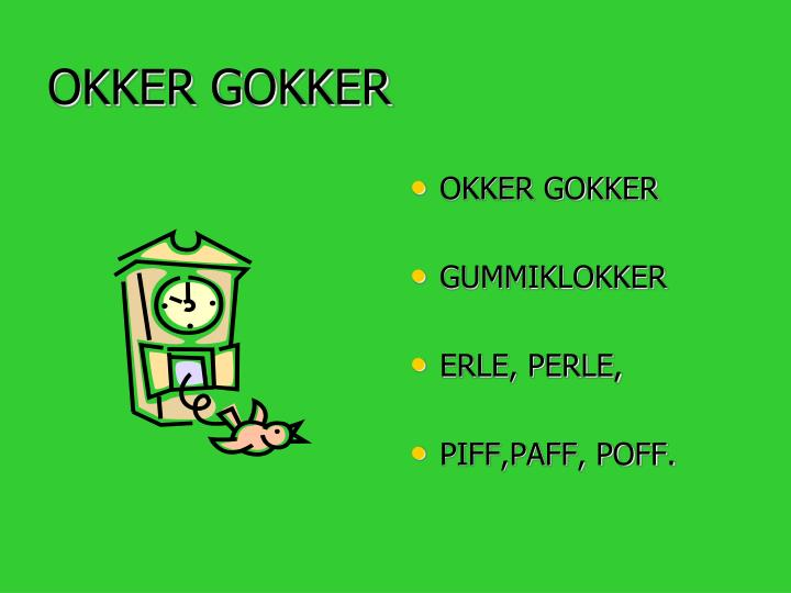 OKKER GOKKER