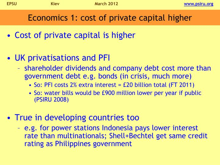 Economics 1: cost of private capital higher