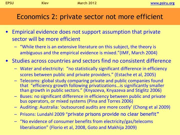 Economics 2: private sector not more efficient