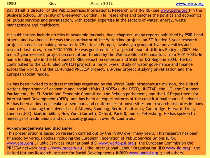David Hall is director of the Public Services International Research Unit (PSIRU– see