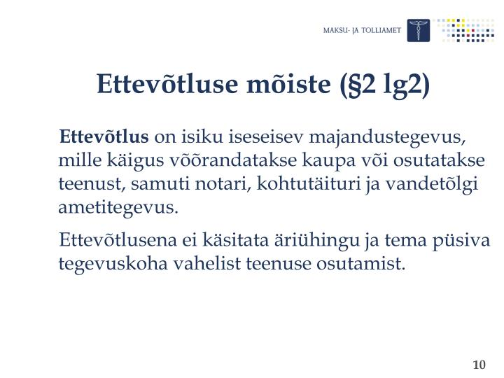 Ettevõtluse mõiste (§2 lg2)