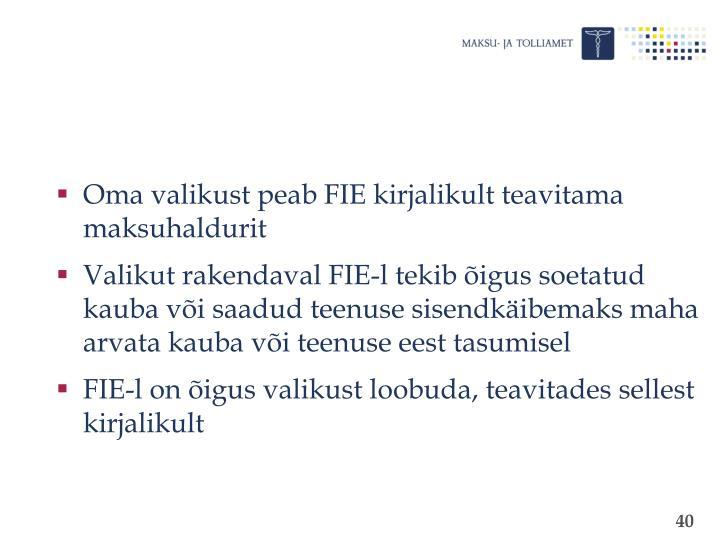 Oma valikust peab FIE kirjalikult teavitama maksuhaldurit