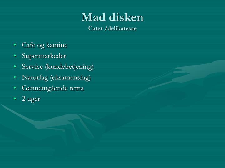 Mad disken