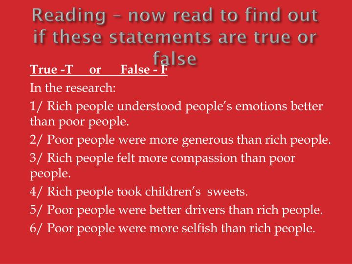 Reading – now read to find out if these statements are true or false