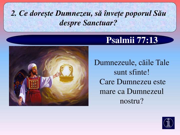 2. Ce dorește Dumnezeu, să învețe poporul Său despre Sanctuar?