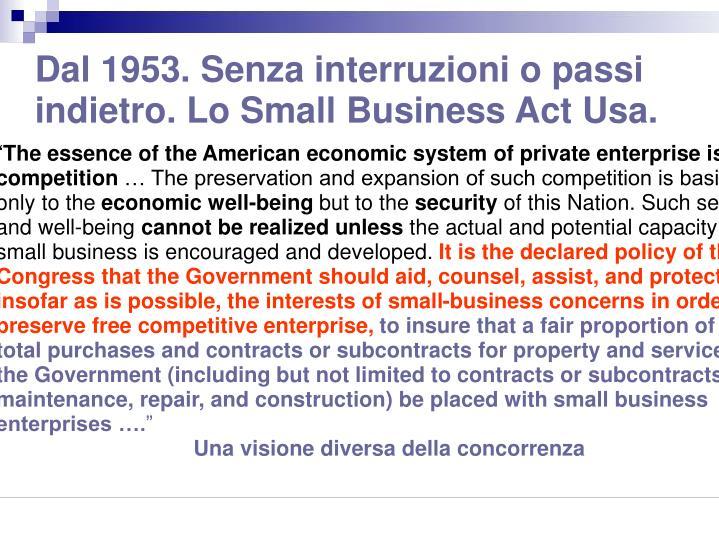 Dal 1953. Senza interruzioni o passi indietro. Lo Small Business Act Usa.