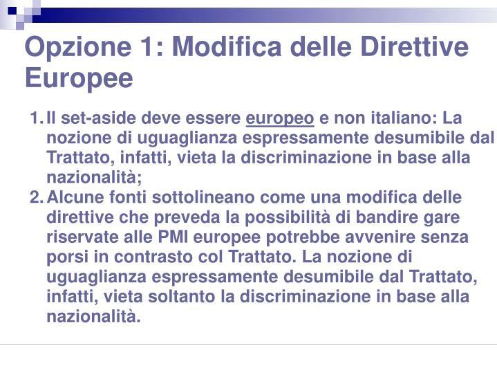 Opzione 1: Modifica delle Direttive Europee