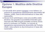 opzione 1 modifica delle direttive europee