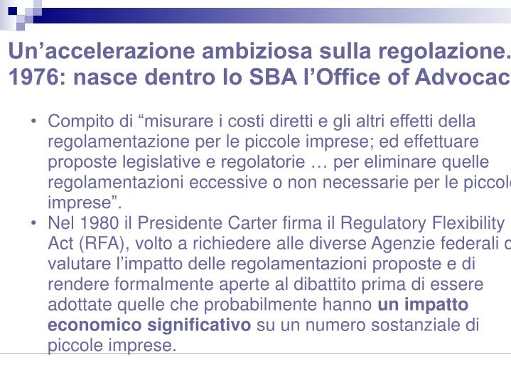 Un'accelerazione ambiziosa sulla regolazione. 1976: nasce dentro lo SBA l'Office of Advocacy