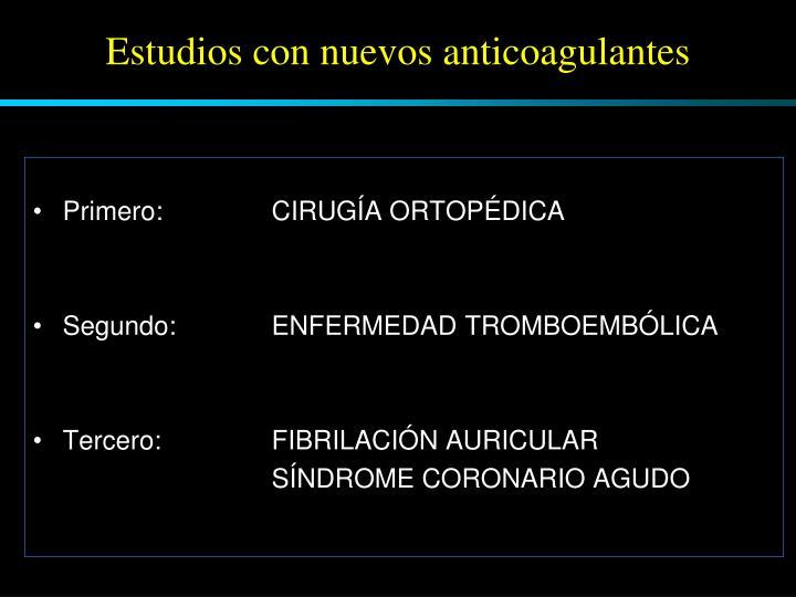 Estudios con nuevos anticoagulantes