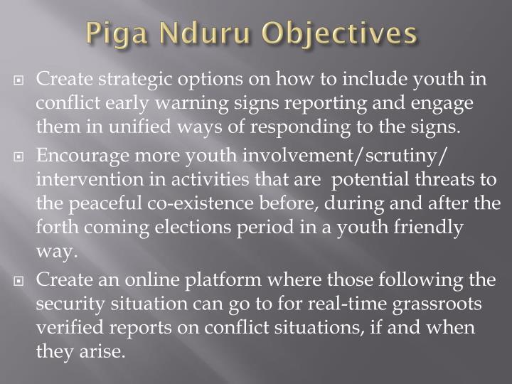 Piga Nduru Objectives