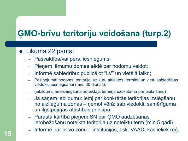 ĢMO-brīvu teritoriju veidošana (turp.2)