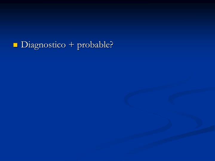 Diagnostico + probable?