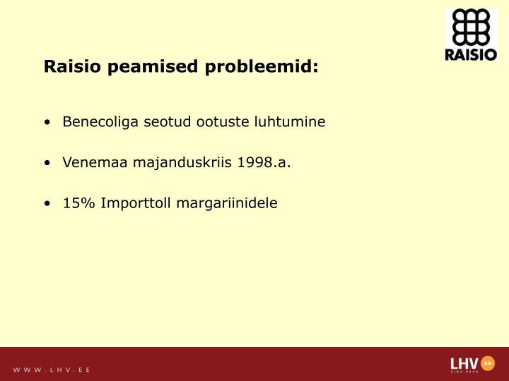 Raisio peamised probleemid: