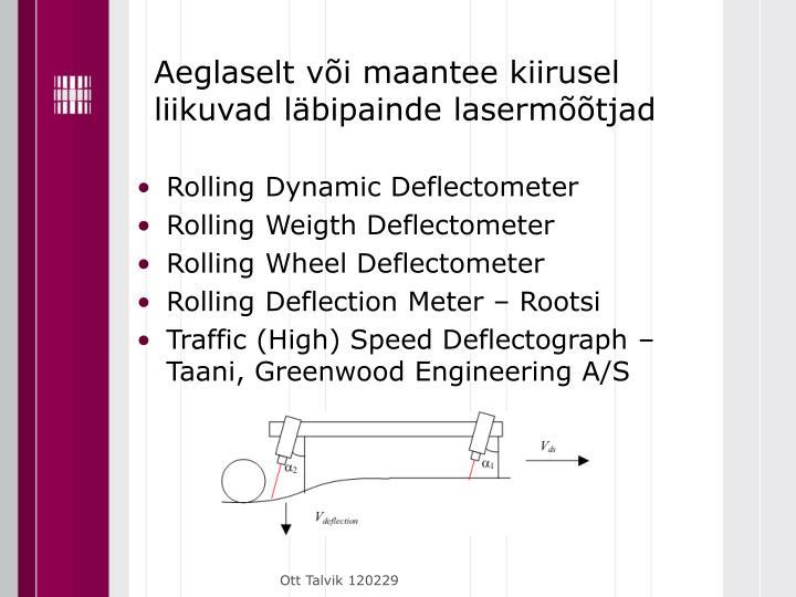 Aeglaselt või maantee kiirusel liikuvad läbipainde lasermõõtjad