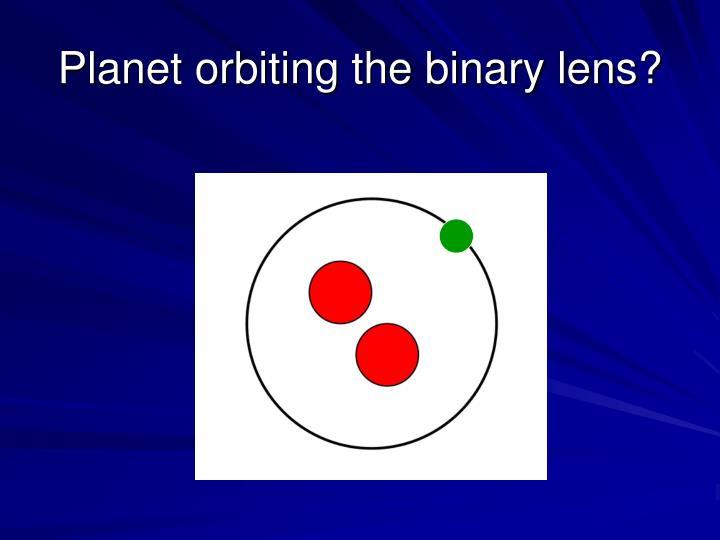 Planet orbiting the binary lens?