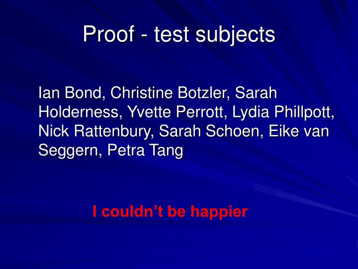 Proof - test subjects