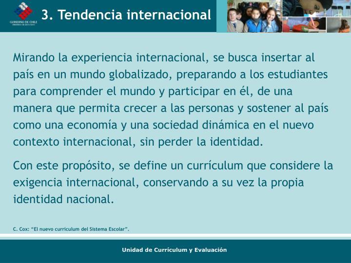3. Tendencia internacional