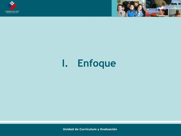 I.   Enfoque