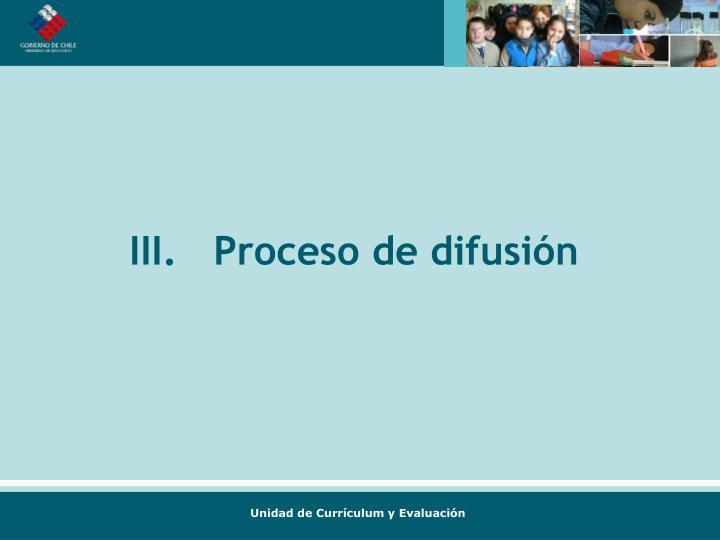 III.   Proceso de difusión