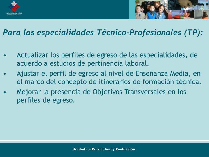 Para las especialidades Técnico-Profesionales (TP):