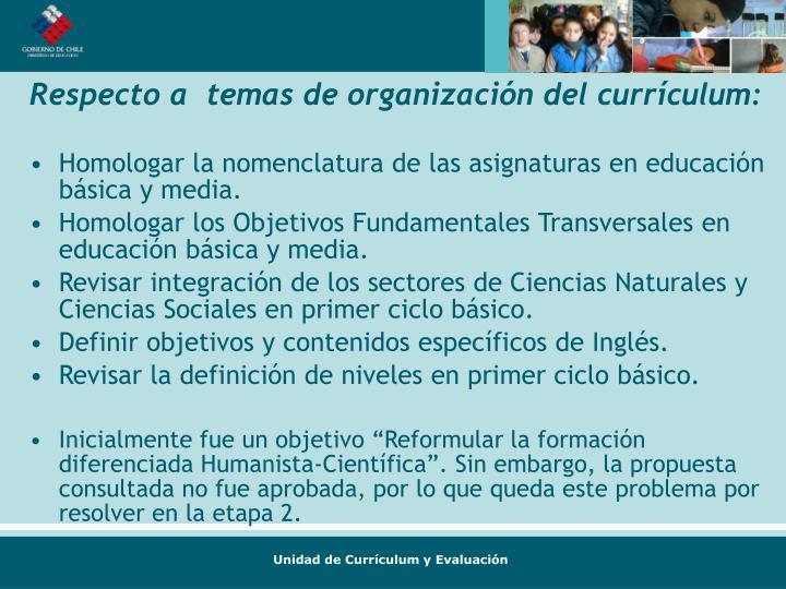 Respecto a  temas de organización del currículum: