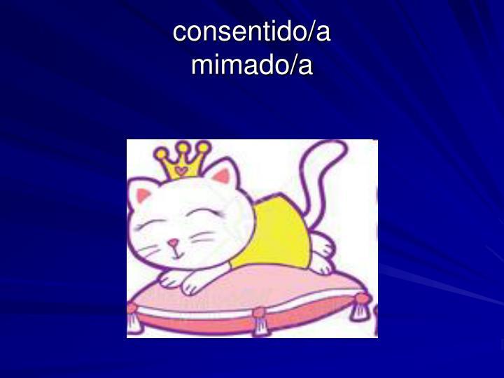 consentido/a