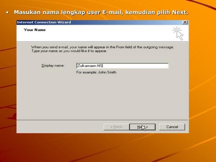 Masukan nama lengkap user E-mail, kemudian pilih Next.