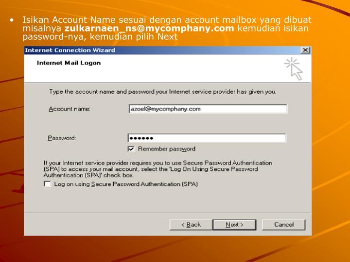 Isikan Account Name sesuai dengan account mailbox yang dibuat misalnya