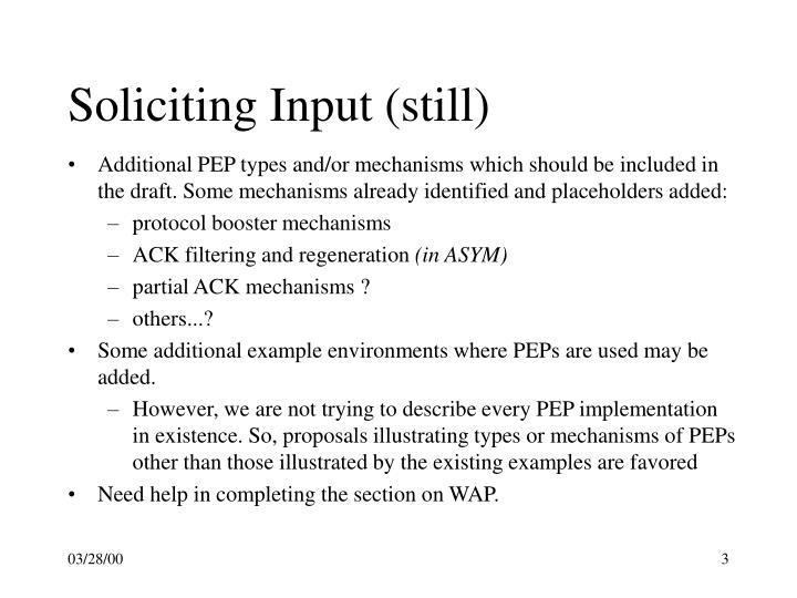 Soliciting Input (still)