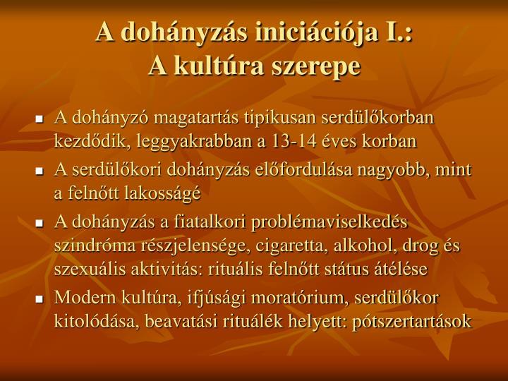 A dohányzás iniciációja I.: