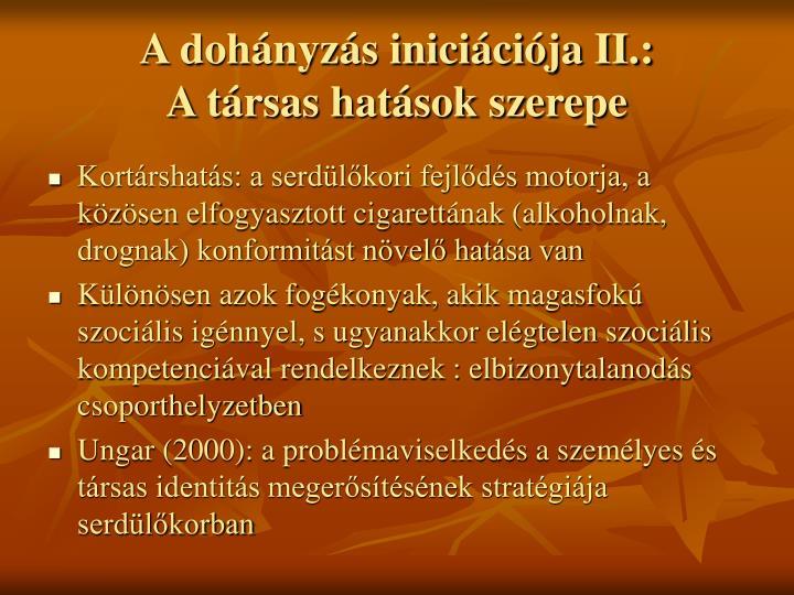 A dohányzás iniciációja II.: