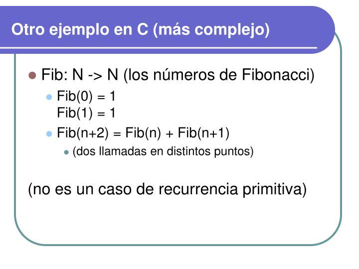 Otro ejemplo en C (más complejo)