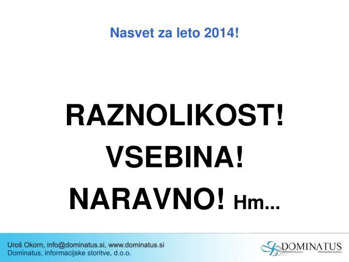 Nasvet za leto 2014!