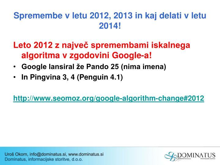 Spremembe v letu 2012, 2013 in kaj delati v letu 2014!
