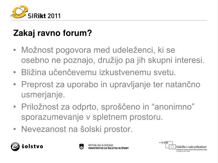 Zakaj ravno forum?