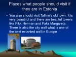 places what people should visit if they are in estonia1
