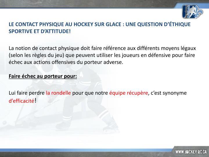 LE CONTACT PHYSIQUE AU HOCKEY SUR GLACE: UNE QUESTION D'ÉTHIQUE SPORTIVE ET D'ATTITUDE!