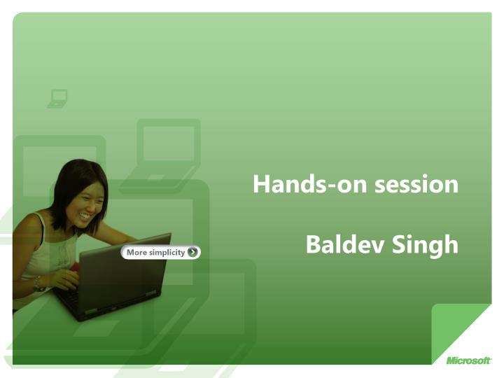 Hands on session baldev singh