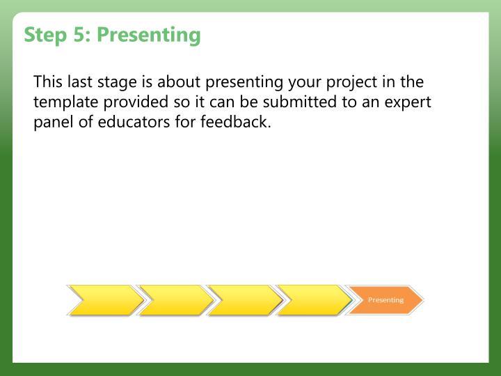 Step 5: Presenting