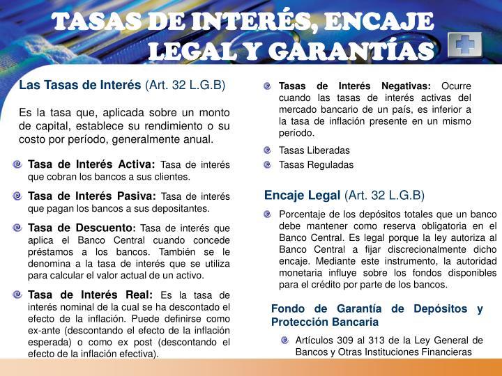 TASAS DE INTERÉS, ENCAJE LEGAL Y GARANTÍAS