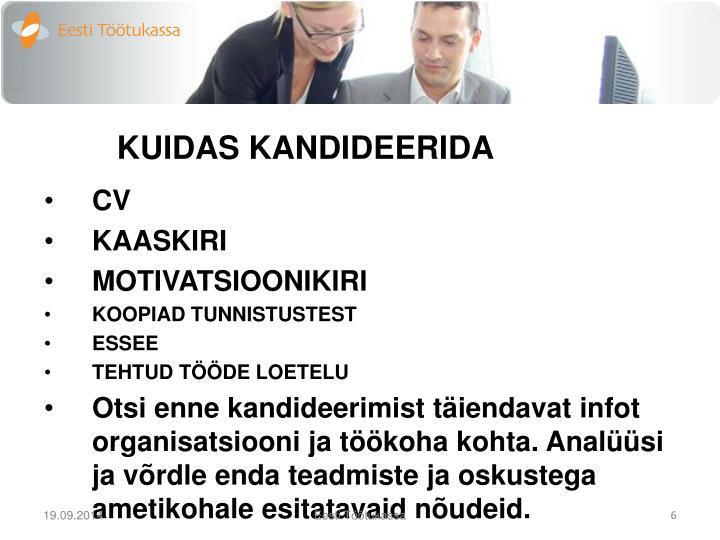 KUIDAS KANDIDEERIDA