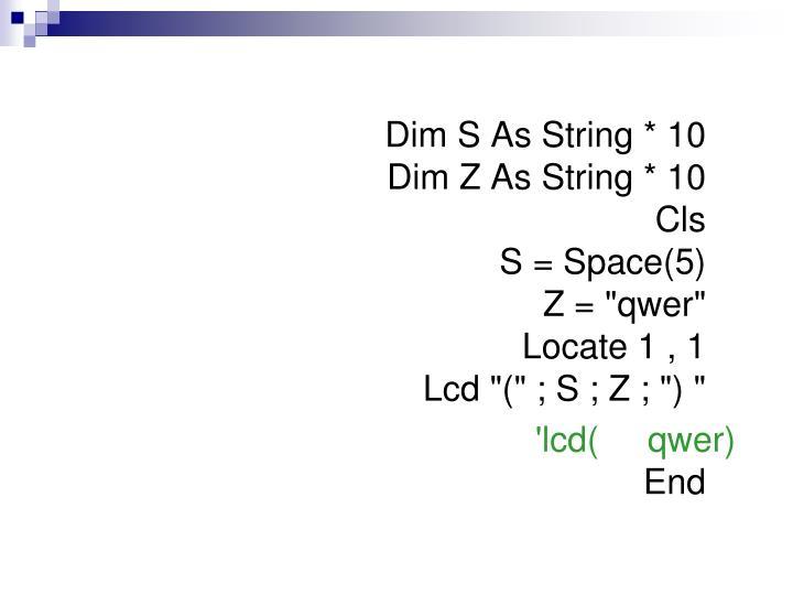 Dim S As String * 10