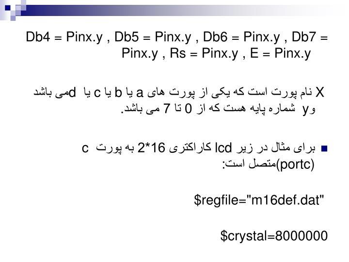 Db4 = Pinx.y , Db5 = Pinx.y , Db6 = Pinx.y , Db7 = Pinx.y , Rs = Pinx.y , E = Pinx.y