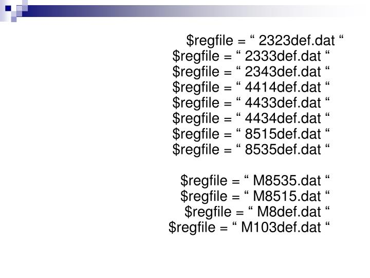 """$regfile = """" 2323def.dat """""""