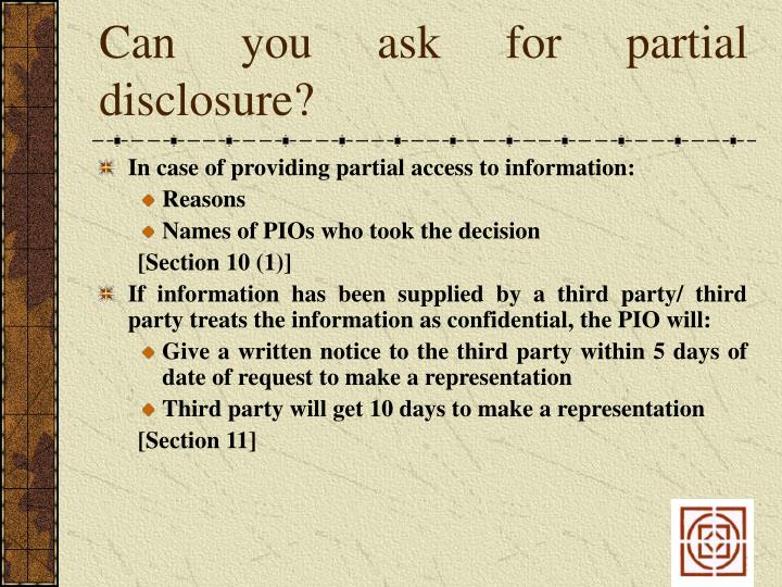 Can you ask for partial disclosure?