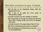 fee that you have to pay central