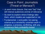 case in point journalists threat or menace