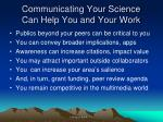 communicating your science can help you and your work