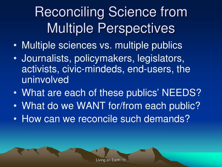 Reconciling science from multiple perspectives